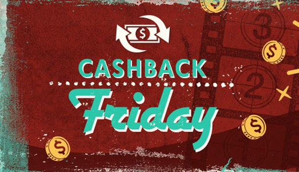 Get your Cashback Friday!